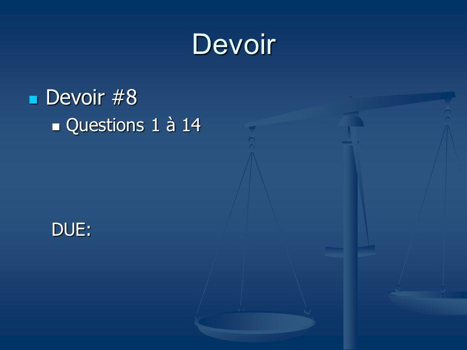 Devoir Devoir #8 Devoir #8 Questions 1 à 14 Questions 1 à 14DUE: