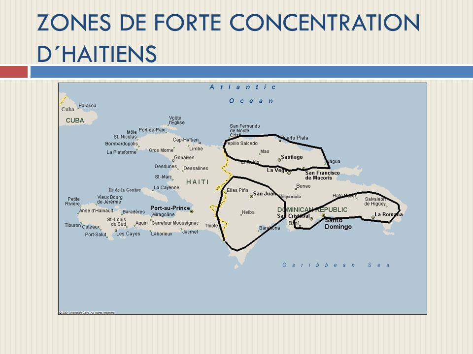 ZONES DE FORTE CONCENTRATION D´HAITIENS
