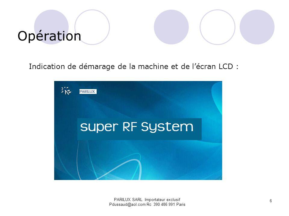 Les paramètres RF Energie 50w Infrarouges Energie 20w Longueur dondes700-2500nm Aspiration 0 -0.07MPa 0-50Hg dimensions de la piece à main: (corps) 80 mm x 40 mm (bras) 12mm x 40 mm Poids du SUPER RF30kg Dimension [w * d *h]390*454*1155mm Tension electrique230 VAC; 50/60 Hz PARILUX SARL Importateur exclusif Pdussaud@aol.com Rc 390 486 991 Paris 17