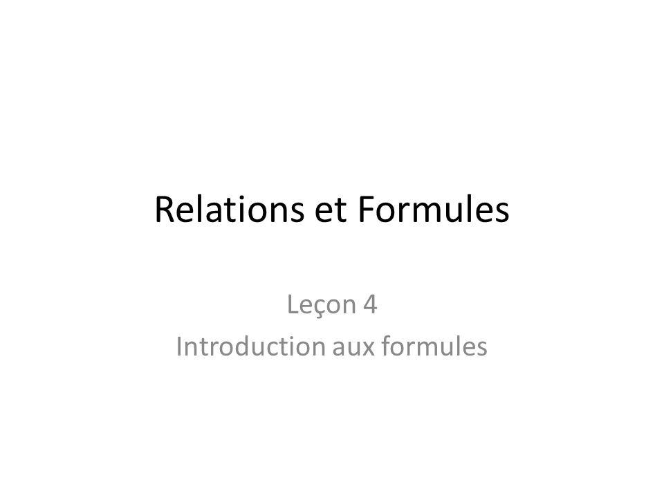 Relations et Formules Leçon 4 Introduction aux formules