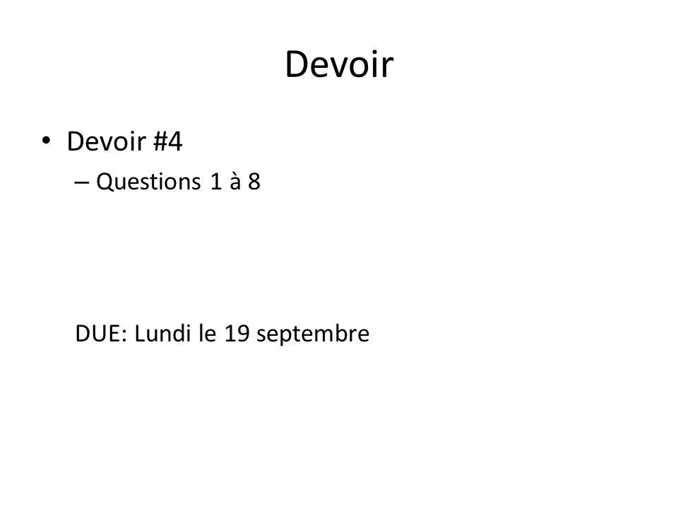 Devoir Devoir #4 – Questions 1 à 8 DUE: Lundi le 19 septembre