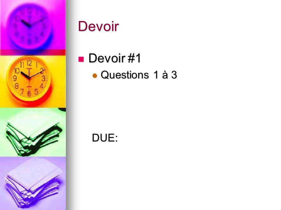 Devoir Devoir #1 Devoir #1 Questions 1 à 3 Questions 1 à 3DUE: