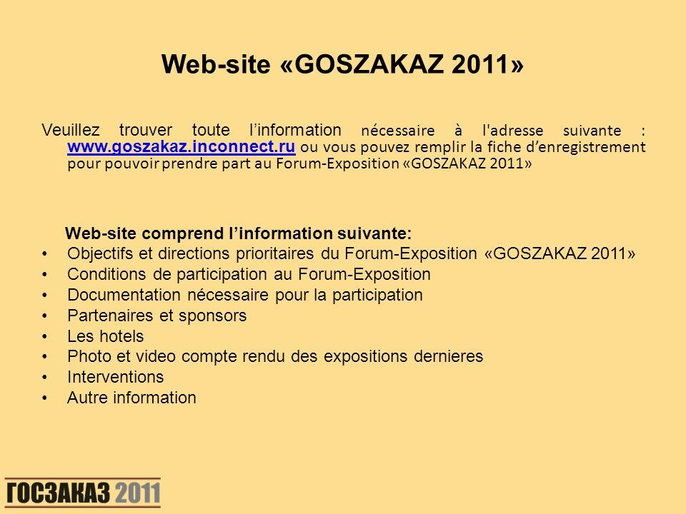 Veuillez trouver toute linformation nécessaire à l'adresse suivante : www.goszakaz.inconnect.ru ou vous pouvez remplir la fiche denregistrement pour p