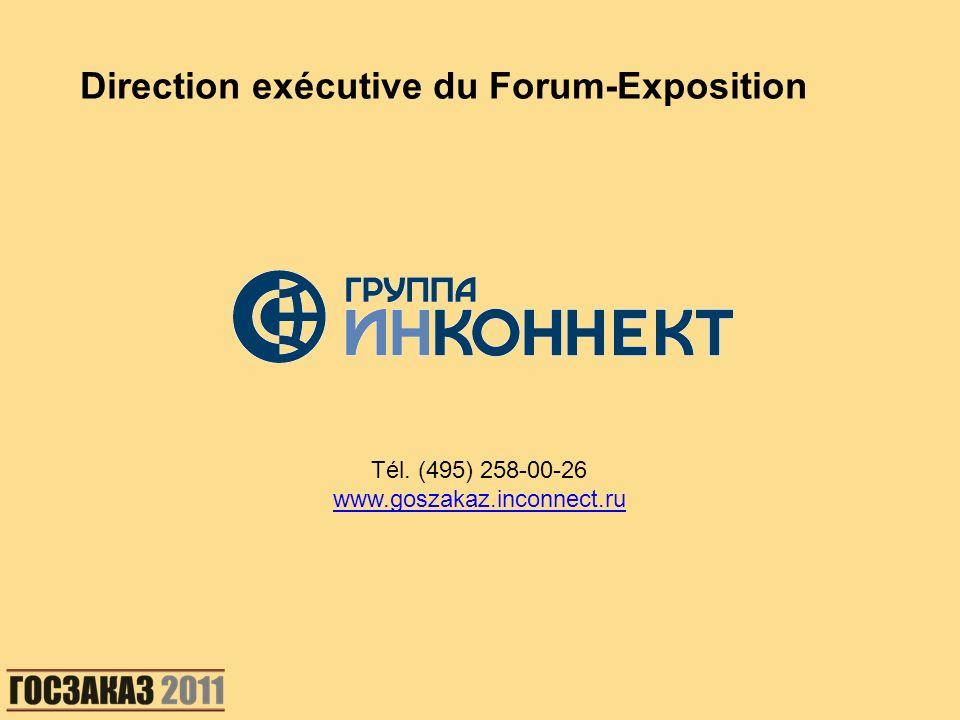 Tél. (495) 258-00-26 www.goszakaz.inconnect.ru Direction exécutive du Forum-Exposition
