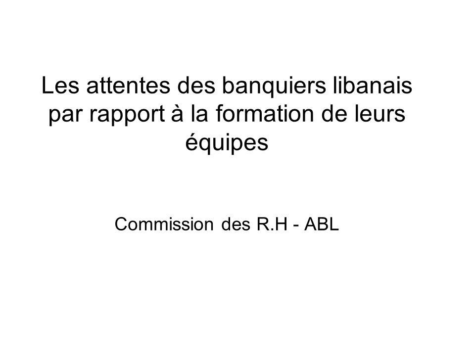 Les attentes des banquiers libanais par rapport à la formation de leurs équipes Commission des R.H - ABL