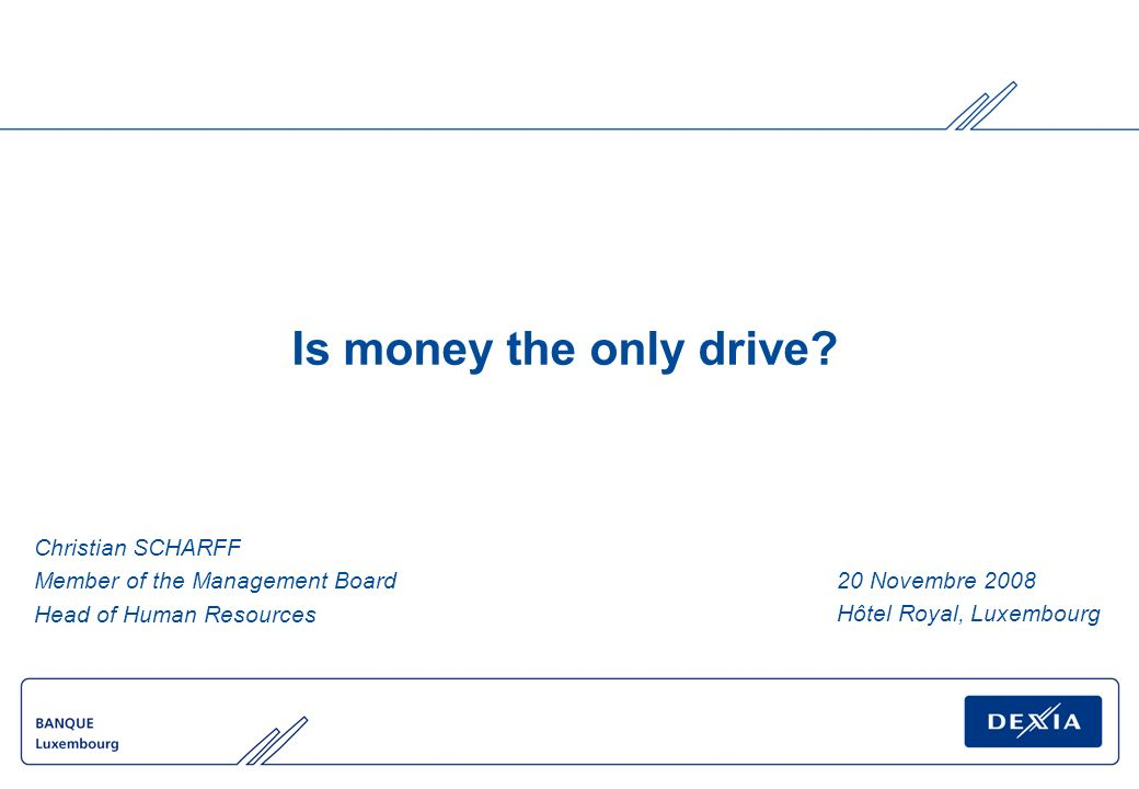 Is money the only drive.