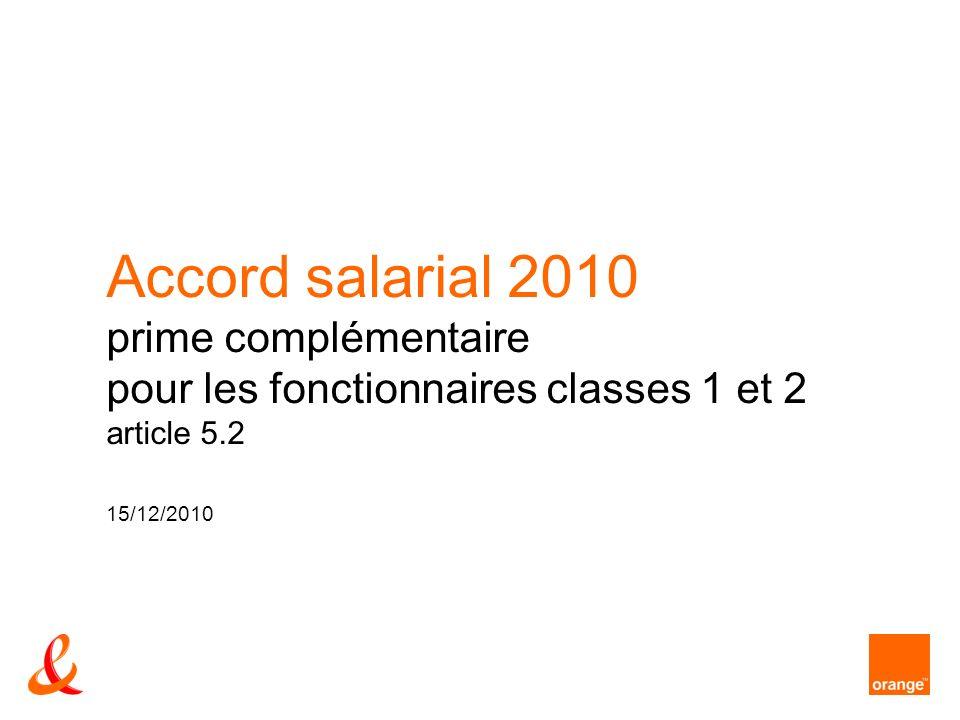 Accord salarial 2010 prime complémentaire pour les fonctionnaires classes 1 et 2 article 5.2 15/12/2010