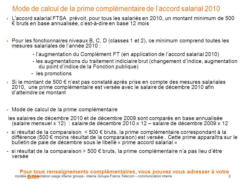 2 modèle de présentation usage interne groupe - interne Groupe France Télécom – communication interne Mode de calcul de la prime complémentaire de lac
