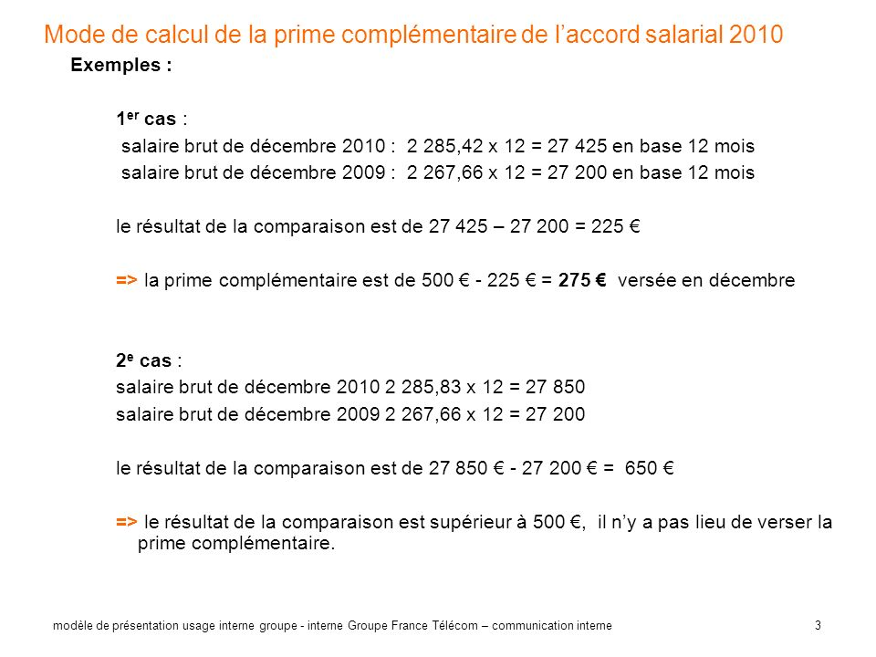 3 modèle de présentation usage interne groupe - interne Groupe France Télécom – communication interne Mode de calcul de la prime complémentaire de lac