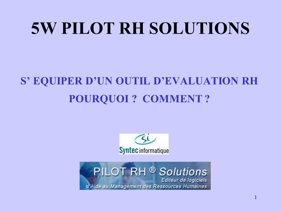1 5W PILOT RH SOLUTIONS S EQUIPER DUN OUTIL DEVALUATION RH POURQUOI ? COMMENT ?