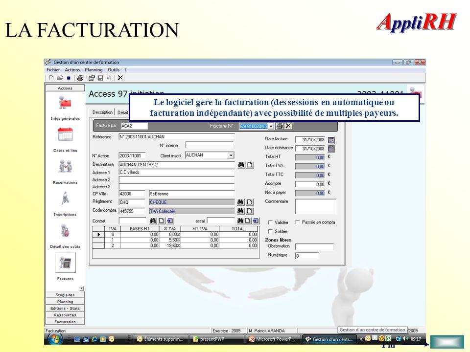 Fin LA FACTURATION Le logiciel gère la facturation (des sessions en automatique ou facturation indépendante) avec possibilité de multiples payeurs.