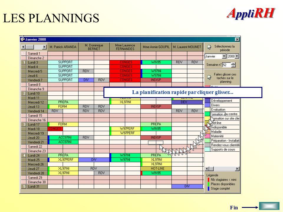 Fin LES PLANNINGS La planification rapide par cliquer glisser...