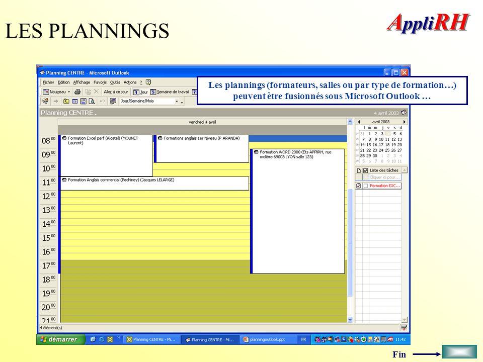 Fin LES PLANNINGS Les plannings (formateurs, salles ou par type de formation…) peuvent être fusionnés sous Microsoft Outlook …