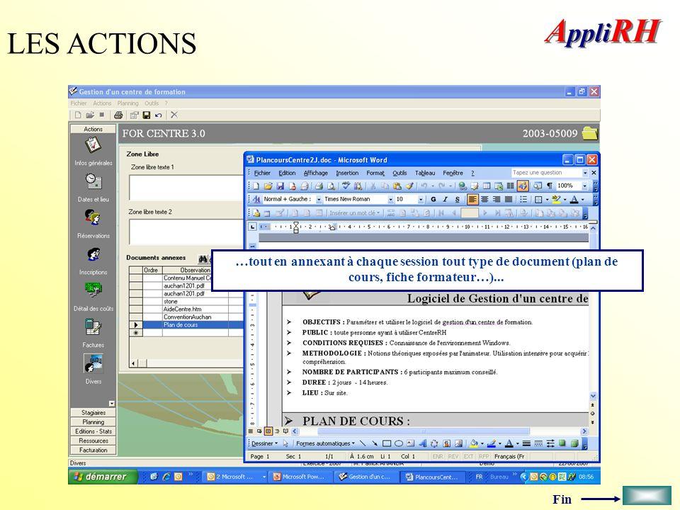 Fin LES ACTIONS …tout en annexant à chaque session tout type de document (plan de cours, fiche formateur…)...