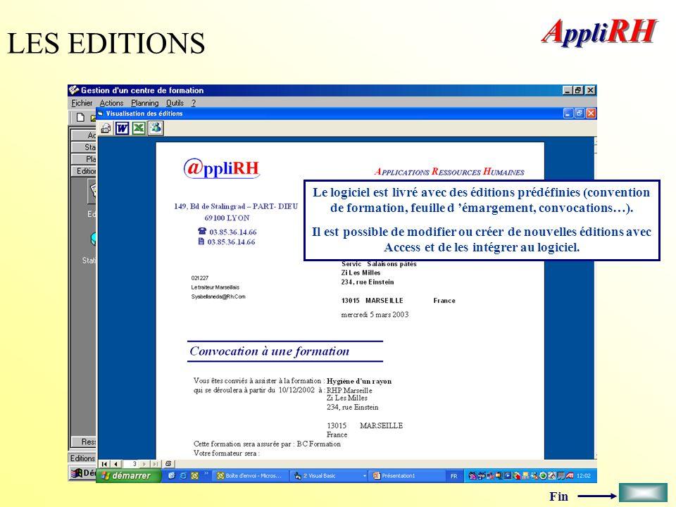 Fin LES EDITIONS Le logiciel est livré avec des éditions prédéfinies (convention de formation, feuille d émargement, convocations…). Il est possible d