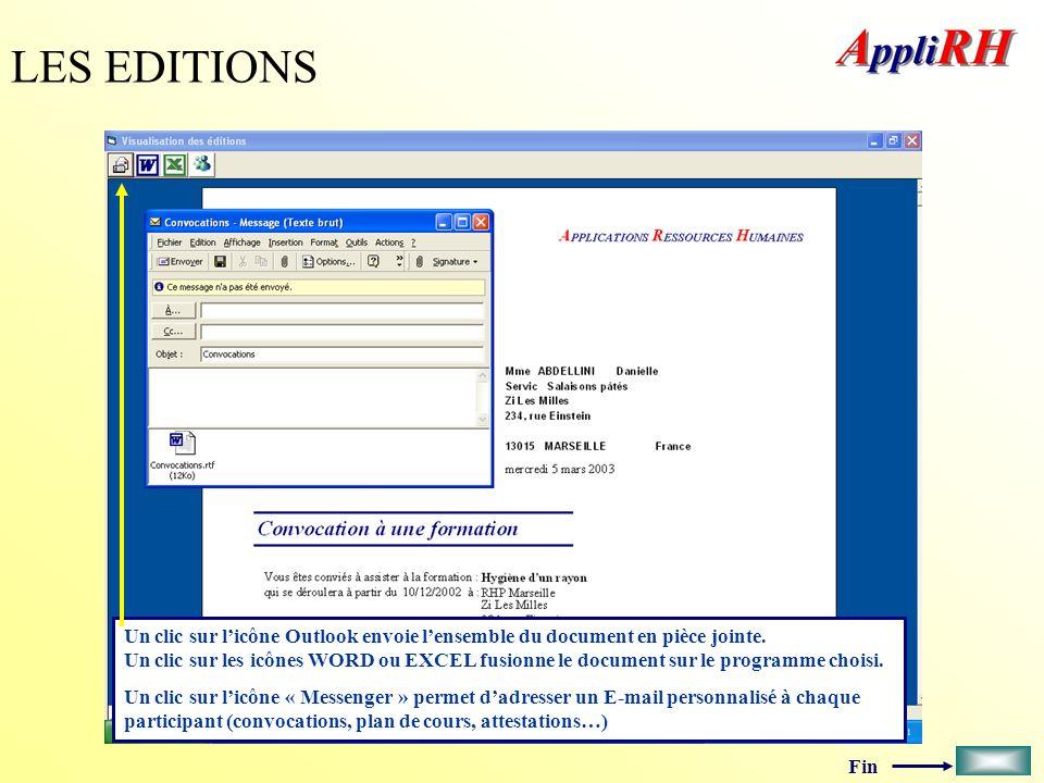Fin LES EDITIONS Un clic sur licône Outlook envoie lensemble du document en pièce jointe. Un clic sur les icônes WORD ou EXCEL fusionne le document su