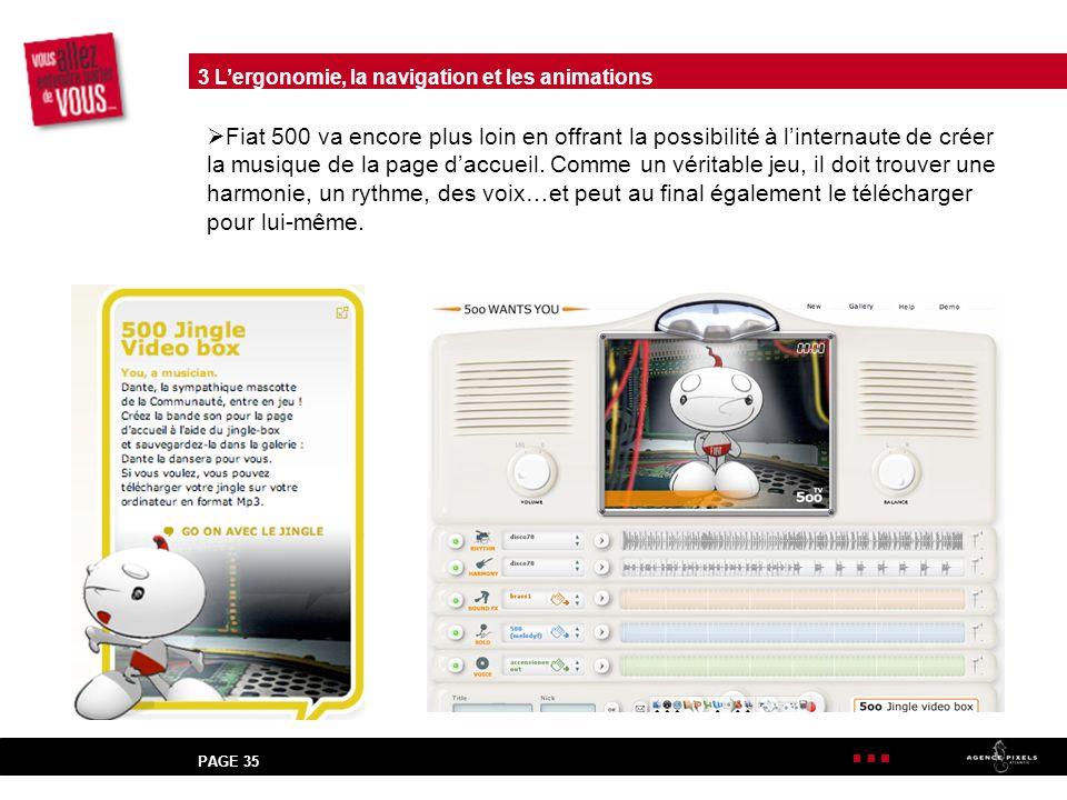 PAGE 35 Fiat 500 va encore plus loin en offrant la possibilité à linternaute de créer la musique de la page daccueil.