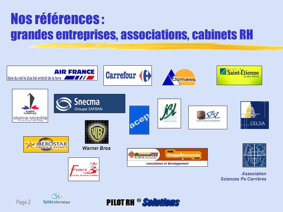 PILOT RH ® Solutions Page 2 Nos références : grandes entreprises, associations, cabinets RH Association Sciences Po Carrières Warner Bros