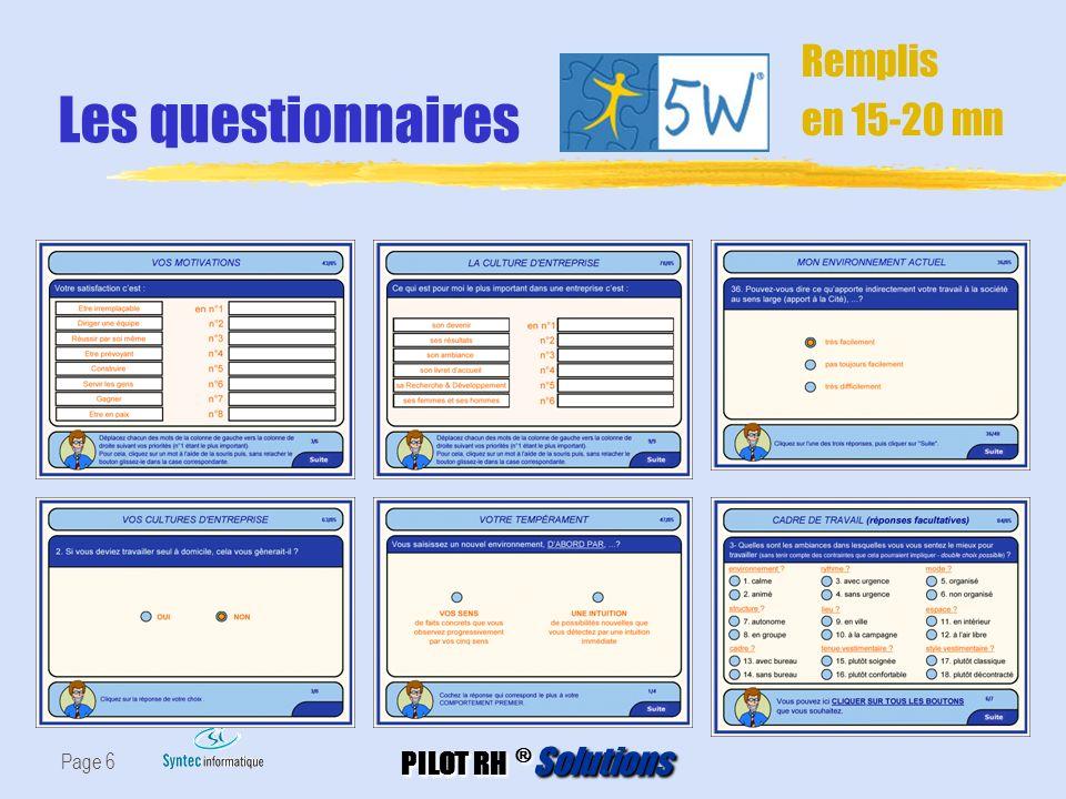 PILOT RH ® Solutions Page 6 Les questionnaires Remplis en 15-20 mn