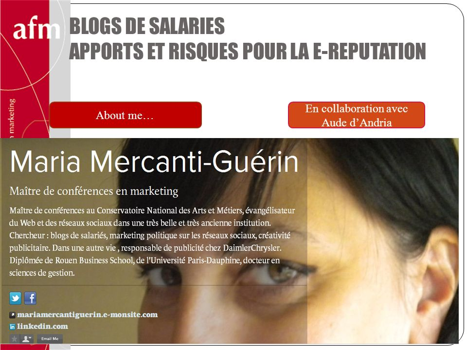 BLOGS DE SALARIES APPORTS ET RISQUES POUR LA E-REPUTATION 1 About me… En collaboration avec Aude dAndria