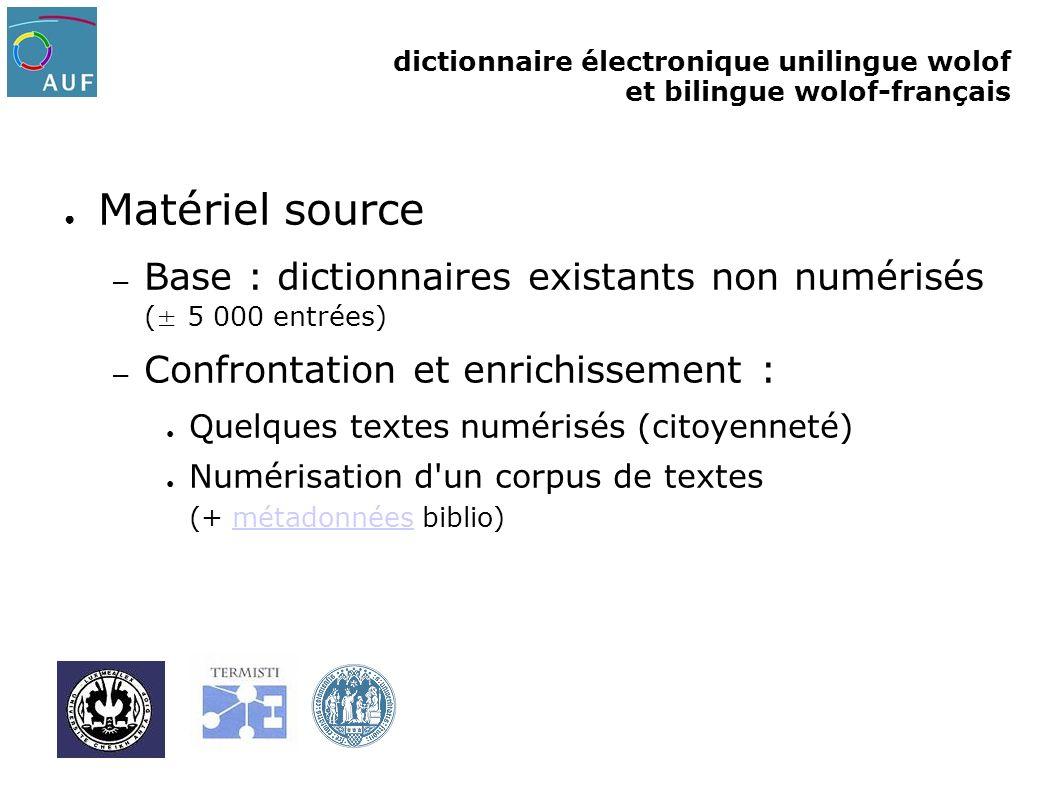dictionnaire électronique unilingue wolof et bilingue wolof-français Matériel source – Base : dictionnaires existants non numérisés (± 5 000 entrées)