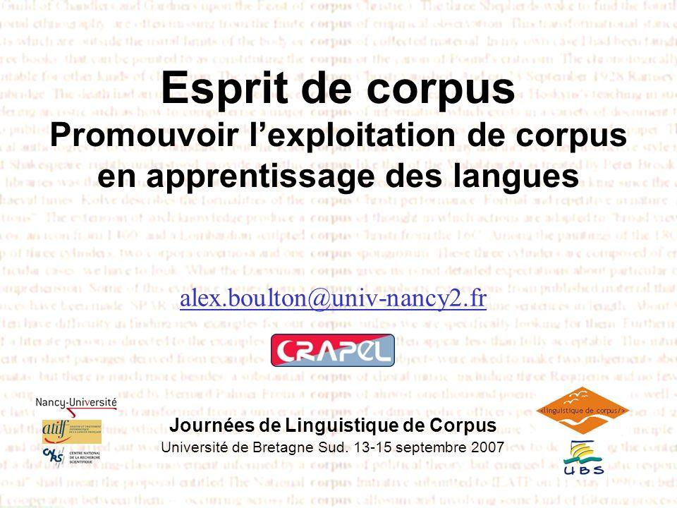 Esprit de corpus Promouvoir lexploitation de corpus en apprentissage des langues Journées de Linguistique de Corpus Université de Bretagne Sud. 13-15