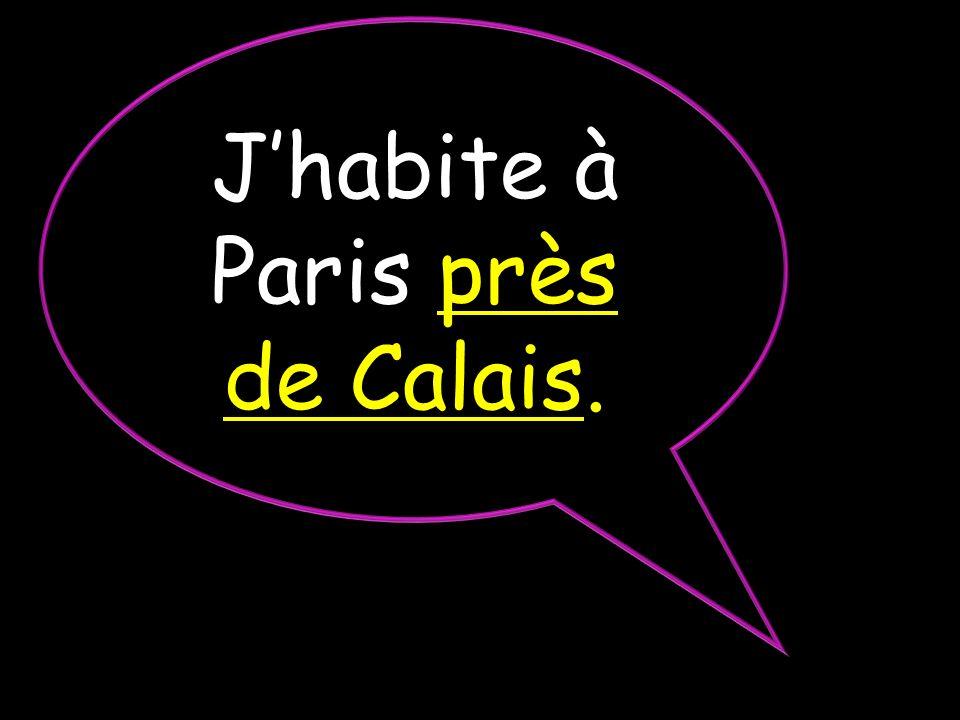 Jhabite à Paris près de Calais.