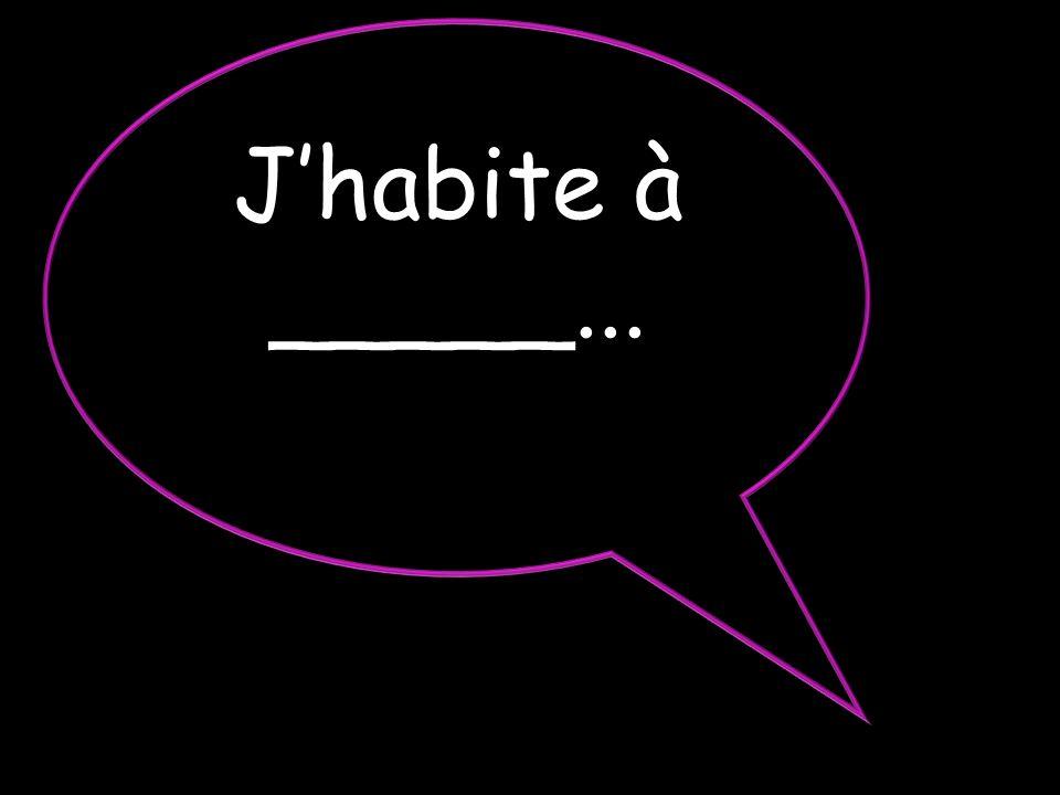 Jhabite à _____...