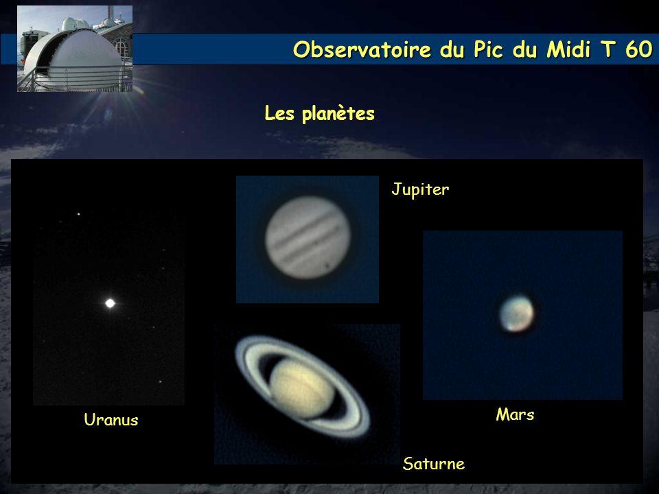 Observatoire du Pic du Midi T 60 Les planètes Uranus Mars Jupiter Saturne