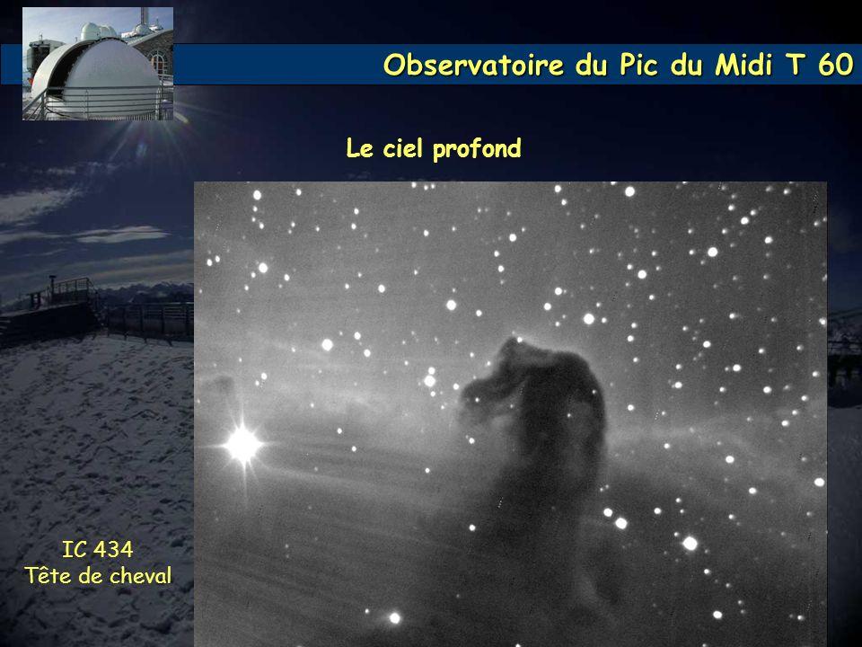 Observatoire du Pic du Midi T 60 IC 434 Tête de cheval Le ciel profond
