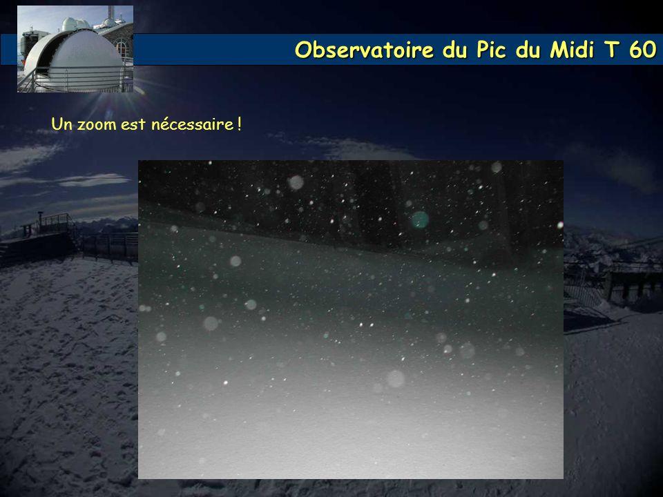 Observatoire du Pic du Midi T 60 Un zoom est nécessaire !