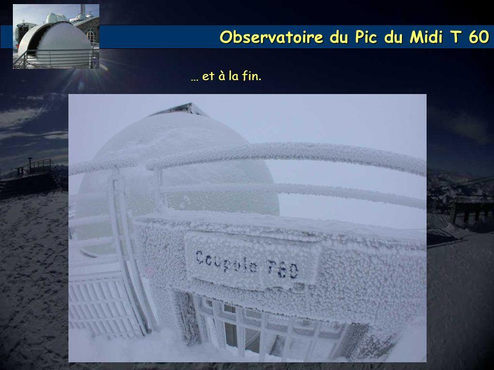 Observatoire du Pic du Midi T 60 … et à la fin.