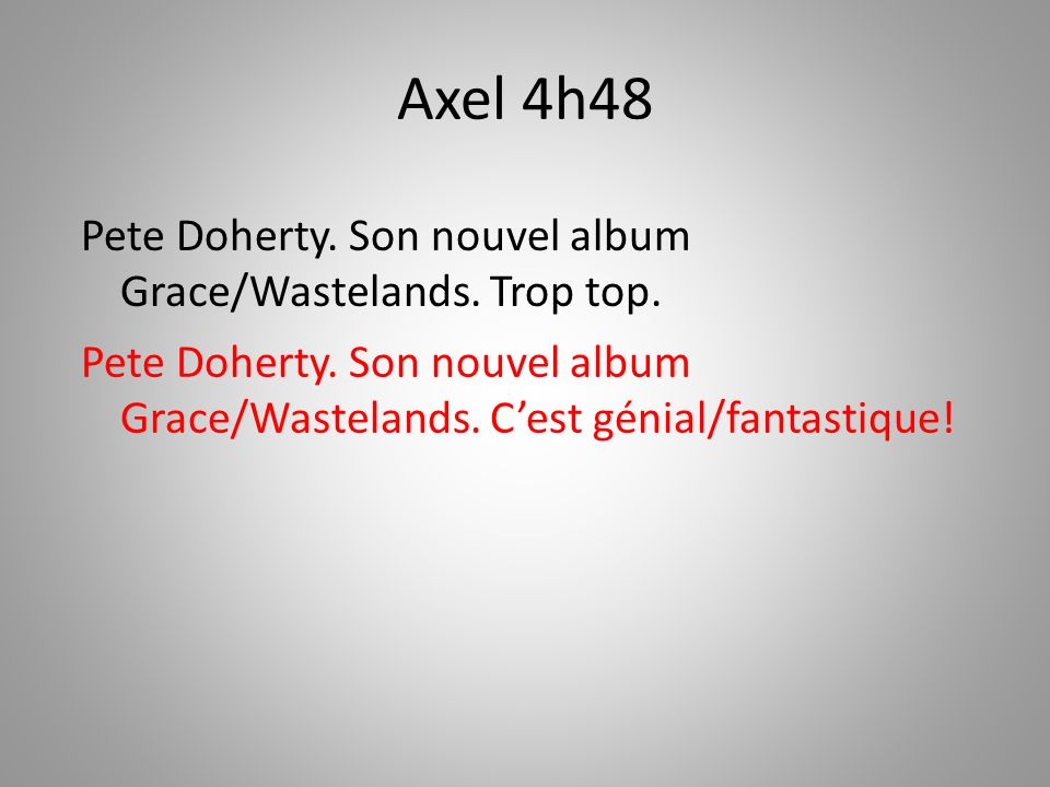 Ariane 4h49 Il est beau… Yé bôôô…