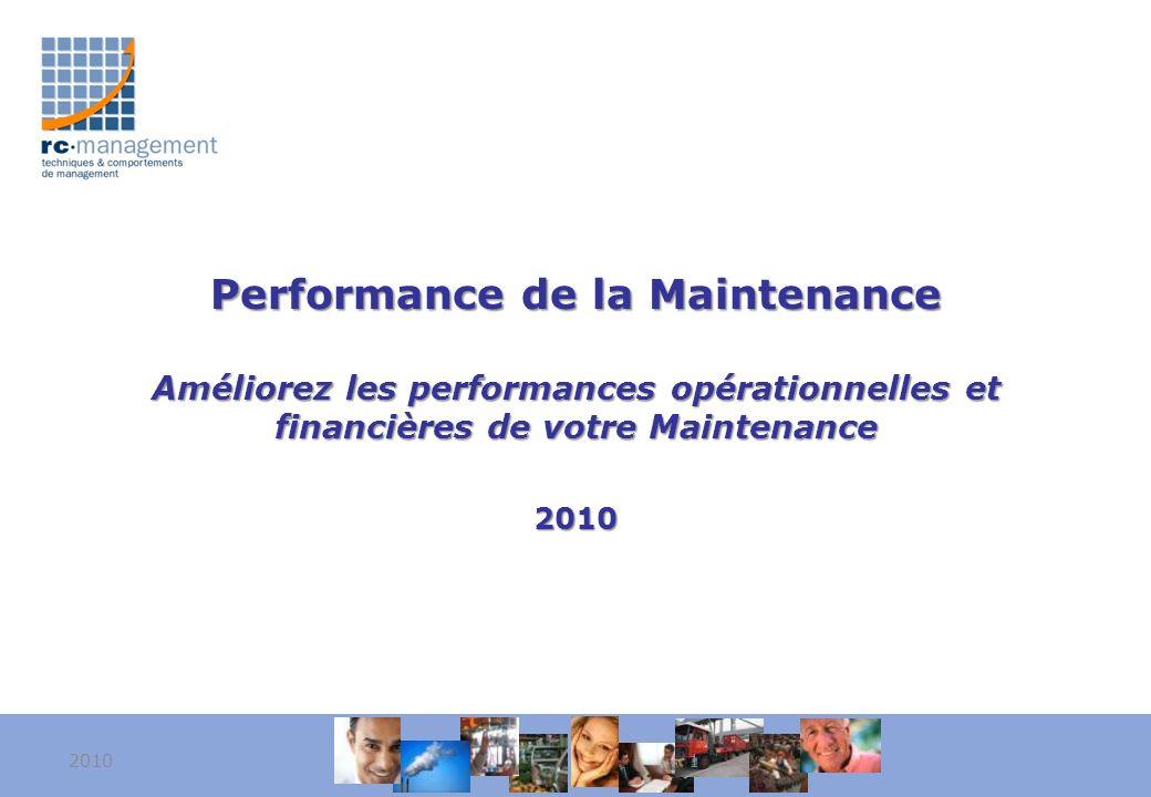 Performance de la Maintenance Améliorez les performances opérationnelles et financières de votre Maintenance 2010 20101
