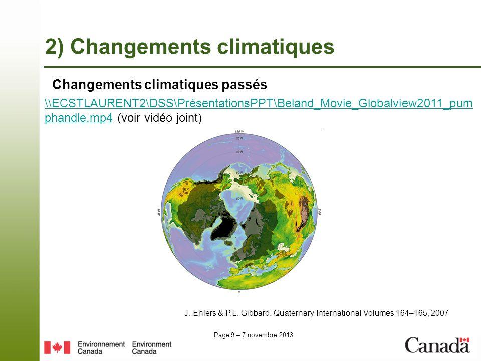 Page 10 – 7 novembre 2013 Certaines observations dépassent les prévisions 2) Changements climatiques