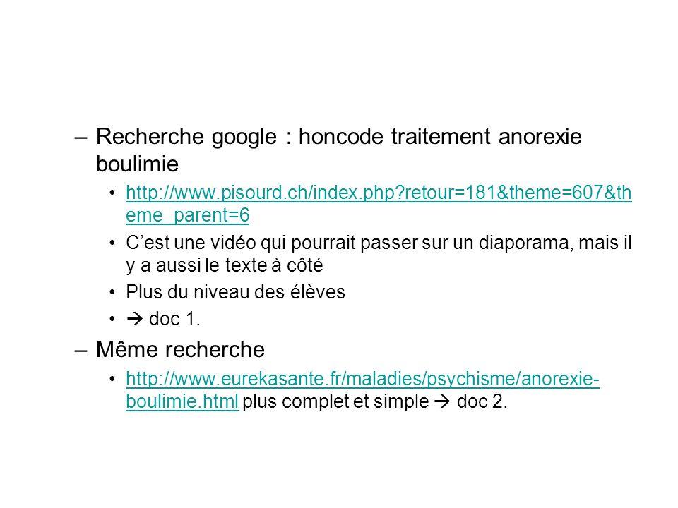 –Recherche google : honcode traitement anorexie boulimie http://www.pisourd.ch/index.php?retour=181&theme=607&th eme_parent=6http://www.pisourd.ch/ind