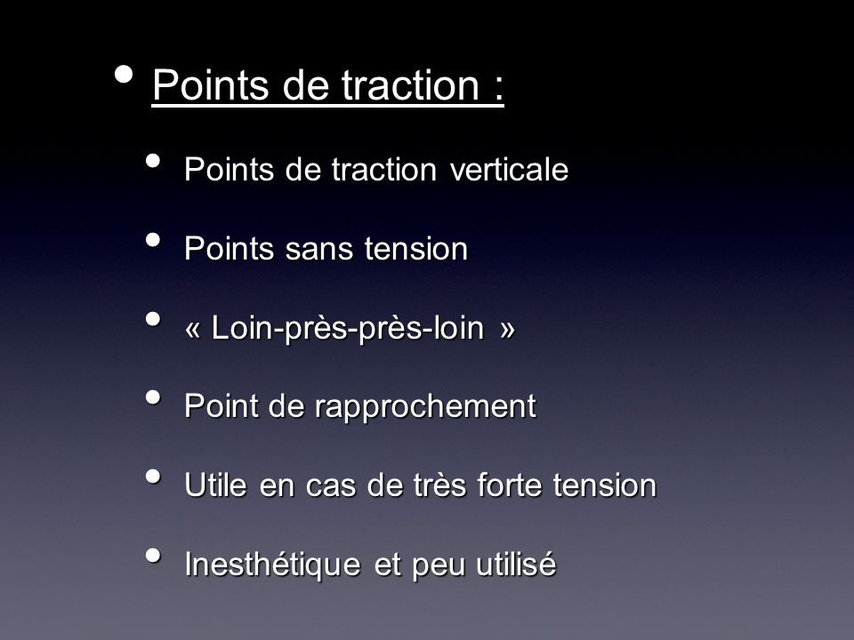Points de traction : Points de traction : Points de traction verticale Points de traction verticale Points sans tension Points sans tension « Loin-prè