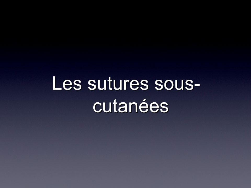 Les sutures sous- cutanées