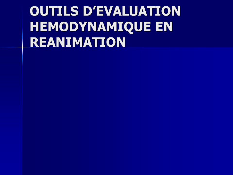 OUTILS DEVALUATION HEMODYNAMIQUE EN REANIMATION