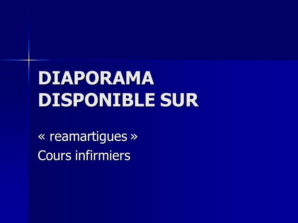 DIAPORAMA DISPONIBLE SUR « reamartigues » Cours infirmiers