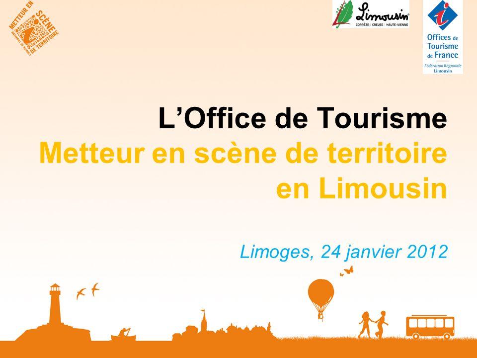 LOffice de Tourisme Metteur en scène de territoire en Limousin Limoges, 24 janvier 2012