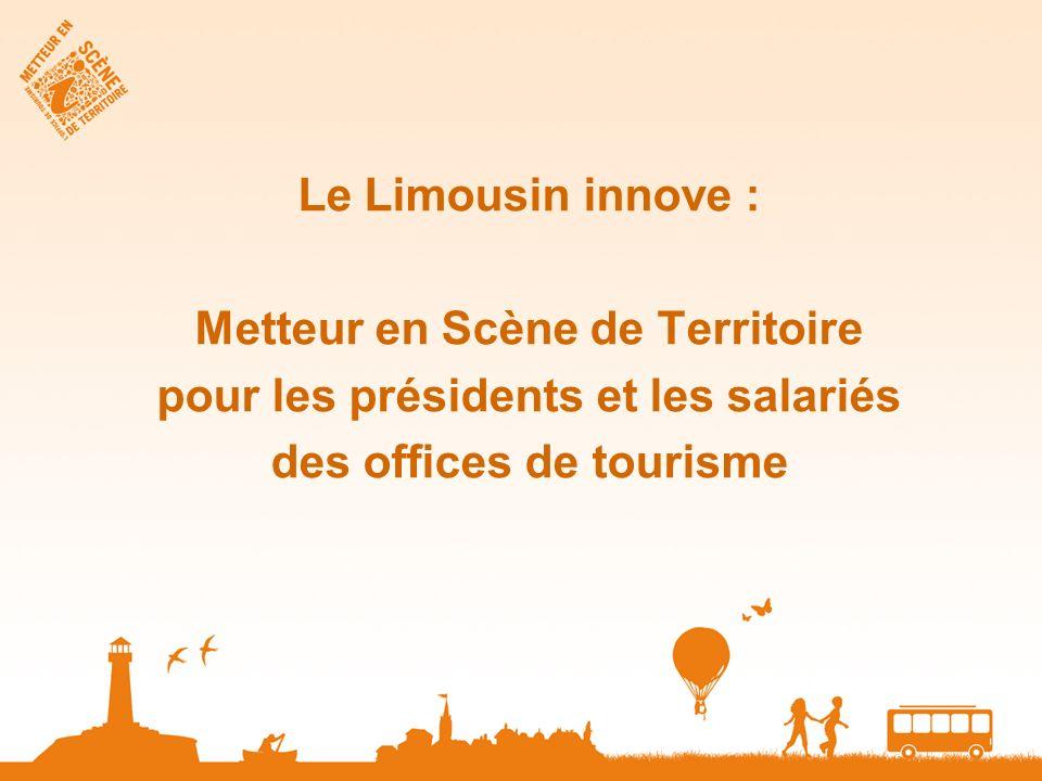 Le Limousin innove : Metteur en Scène de Territoire pour les présidents et les salariés des offices de tourisme
