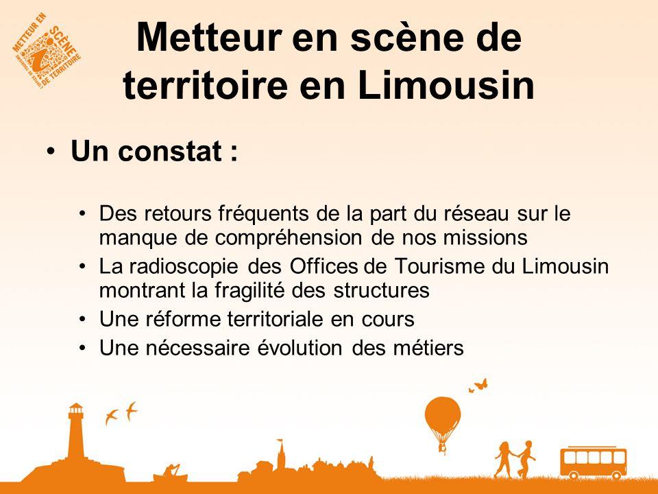 Metteur en scène de territoire en Limousin Un constat : Des retours fréquents de la part du réseau sur le manque de compréhension de nos missions La r