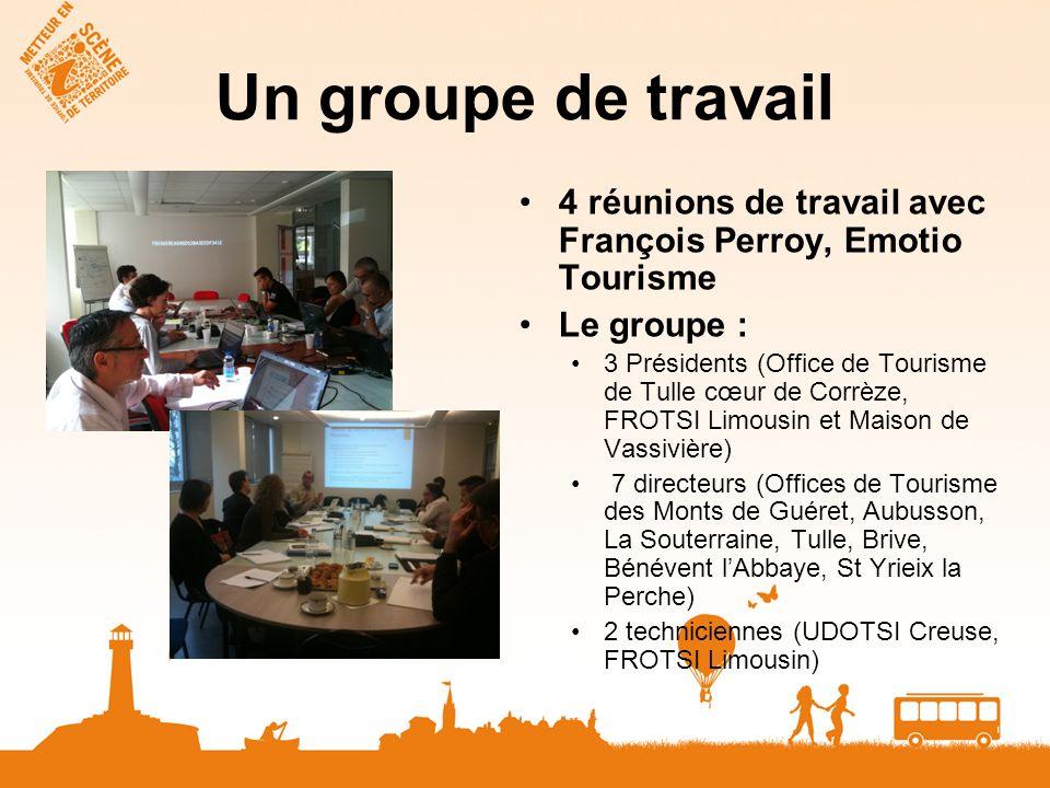 Un groupe de travail 4 réunions de travail avec François Perroy, Emotio Tourisme Le groupe : 3 Présidents (Office de Tourisme de Tulle cœur de Corrèze