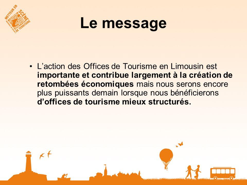 Le message Laction des Offices de Tourisme en Limousin est importante et contribue largement à la création de retombées économiques mais nous serons e