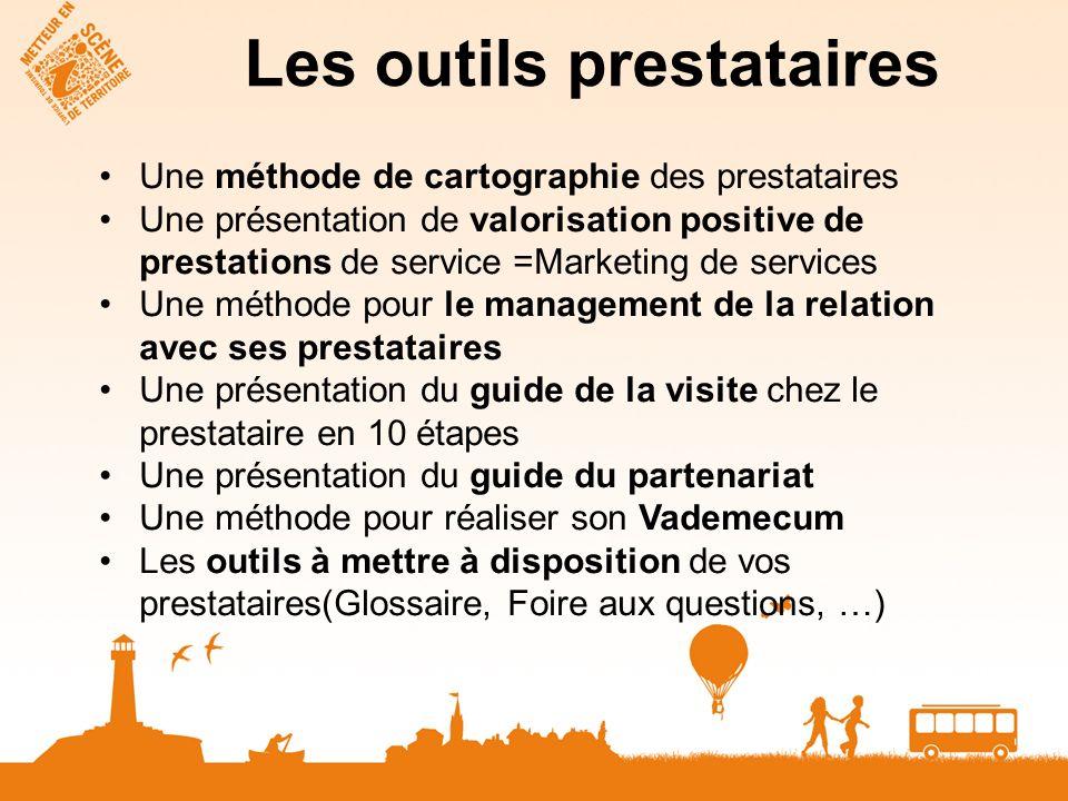 Les outils prestataires Une méthode de cartographie des prestataires Une présentation de valorisation positive de prestations de service =Marketing de