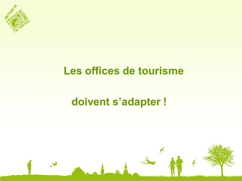 Les offices de tourisme doivent sadapter !