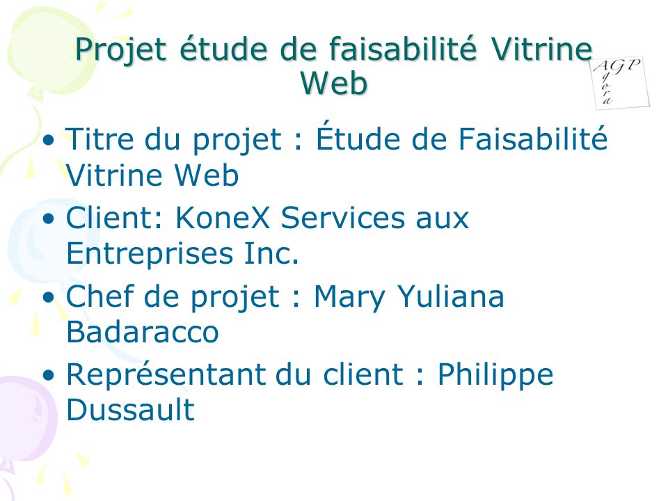 Projet étude de faisabilité Vitrine Web Titre du projet : Étude de Faisabilité Vitrine Web Client: KoneX Services aux Entreprises Inc.