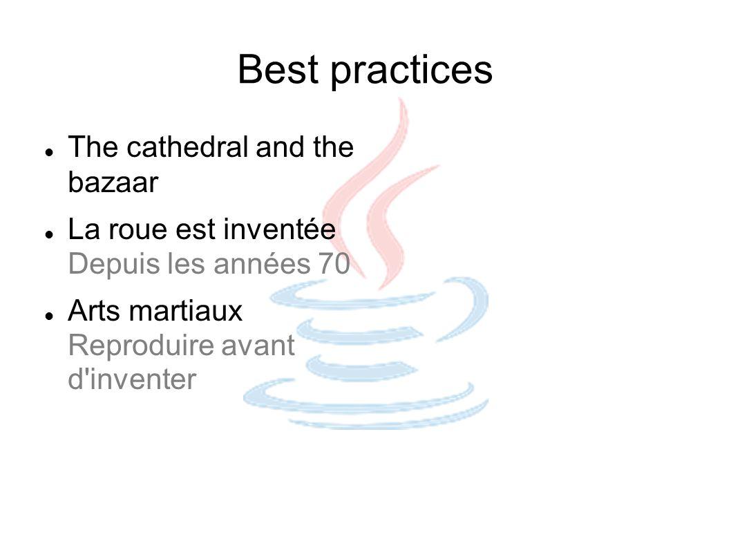 Best practices The cathedral and the bazaar La roue est inventée Depuis les années 70 Arts martiaux Reproduire avant d'inventer