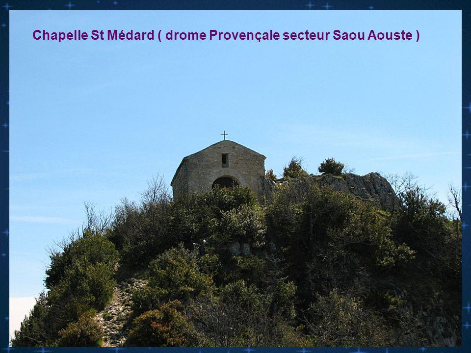 Chapelle St Médard ( drome Provençale secteur Saou Aouste )